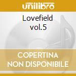 Lovefield vol.5 cd musicale