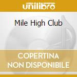 MILE HIGH CLUB cd musicale di ARTISTI VARI