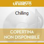 Chilling cd musicale