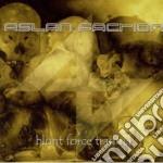 Aslan Faction - Blunt Force Trauma cd musicale di Faction Aslan