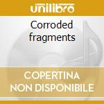 Corroded fragments cd musicale
