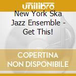 Get this! cd musicale di New york ska-jazz ensamble