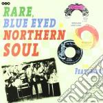 (LP VINILE) RARE, BLUE EYED & NORTHERN SOUL lp vinile di Artisti Vari