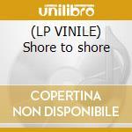 (LP VINILE) Shore to shore lp vinile di Palm Norman