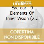 9 ELEMENTS OF INNER VISION cd musicale di EYEFEAR