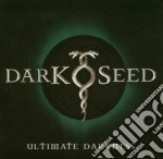 Dark Seed - Ultimate Darkness cd musicale di DARKSEED
