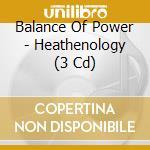 HEATHENOLOGY cd musicale di BALANCE OF POWER
