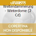 CD - WINTERDOME - WELTENDAMMERUNG cd musicale di WINTERDOME