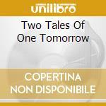 TWO TALES OF ONE TOMORROW cd musicale di CORNERSTONE