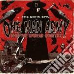One Man Army & The Undead Quartet - The Dark Epic cd musicale di ONE MAN ARMY & THE U