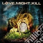 Love.might.kill - Brace For Impact cd musicale di Love.might.kill