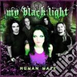 My Black Light - Human Maze cd musicale di My black light