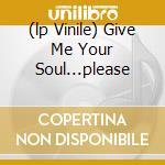 (LP VINILE) GIVE ME YOUR SOUL...PLEASE                lp vinile di KING DIAMOND