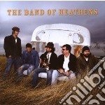 THE BAND OF HEATHENS cd musicale di BAND OF THE HEATHENS