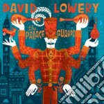 David Lowery - The Palace Guards cd musicale di Lowery David