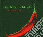 Steve Wynn & The Miracle 3 - Tick..tick...tick cd musicale di WYNN STEVE & THE MIRACLE 3