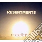 Roselight cd musicale di Resentments The