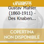 DES KNABEN WUNDERHORN (ORIGINALE PER 2 V cd musicale di Gustav Mahler