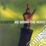 Scooter - We Bring The Noise cd musicale di SCOOTER