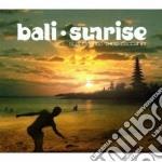 Bali Sunrise cd musicale di ARTISTI VARI