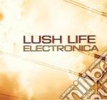 Lush Life Electronica cd musicale di ARTISTI VARI