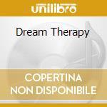 DREAM THERAPY cd musicale di ARTISTI VARI