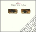 Vision - Higher And Higher cd musicale di VISION