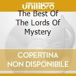 THE BEST OF THE LORDS OF MYSTERY cd musicale di ARTISTI VARI