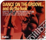 Dance On The Groove...And Do The Funk cd musicale di ARTISTI VARI