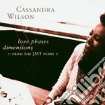 Cassandra Wilson - Love Phases Dimensions:from the Jmt Years cd musicale di Cassandra Wilson