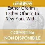 CD - OFARIM, ESTHER - IN NEW YORK - WITH BOBBY cd musicale di OFARIM, ESTHER