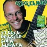 Giginho - Italia Brasile Solo cd musicale di GIGINHO