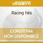 Racing hits cd musicale di Artisti Vari