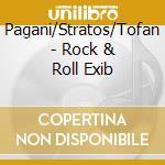 ROCK AND ROLL EXIBITION cd musicale di PAGANI STRATOS TOFANI