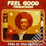 Feel Good Production - This Is The Sound cd musicale di FEEL GOOD PRODUCTIONS