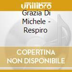 RESPIRO cd musicale di DI MICHELE GRAZIA