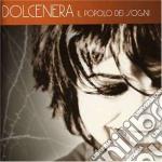Dolcenera - Il Popolo Dei Sogni cd musicale di DOLCENERA