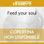 Feed your soul cd musicale di Incognito
