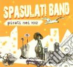 Spasulati Band - Pirati Nei Mhz cd musicale di Band Spasulati
