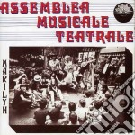 Assemblea Musicale Teatrale - Marilyn cd musicale di ASSEMBLEA MUSICALE TEATRALE