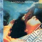 Antonella Ruggiero - Libera cd musicale di Antonella Ruggiero