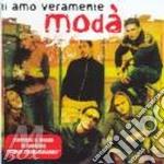 TI AMO VERAMENTE cd musicale di MODA'
