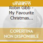MY FAVOURITE CHRISTMAS CAROLS cd musicale di Robin Gibb