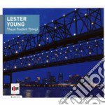 Lester Young - These Foolish Things cd musicale di Lester Young