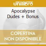 APOCALYPSE DUDES + BONUS cd musicale di TURBONEGRO