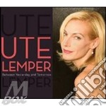 BETWEEN YESTERDAY AND TOMORROW cd musicale di Ute Lemper