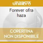 Forever ofra haza cd musicale di Ofra Haza