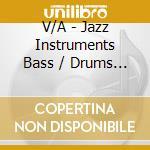 Jazz Instruments-Bass/Drums cd musicale di ARTISTI VARI