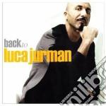 Luca Jurmann - Back To Luca Jurmann cd musicale di Luca Jurman