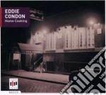 Eddie Condon - Home Cooking cd musicale di Eddie Condon